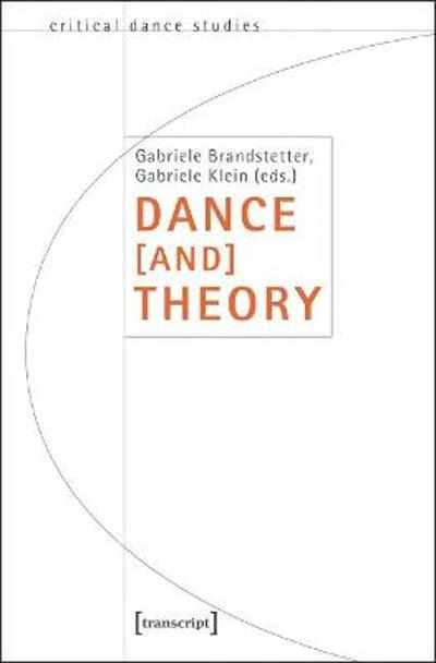 Dance [and] Theory - Gabriele Brandstetter