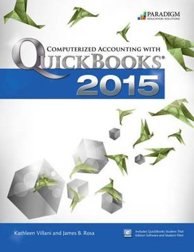 Computerized Accounting with Quickbooks 2015 - Kathleen Villiani