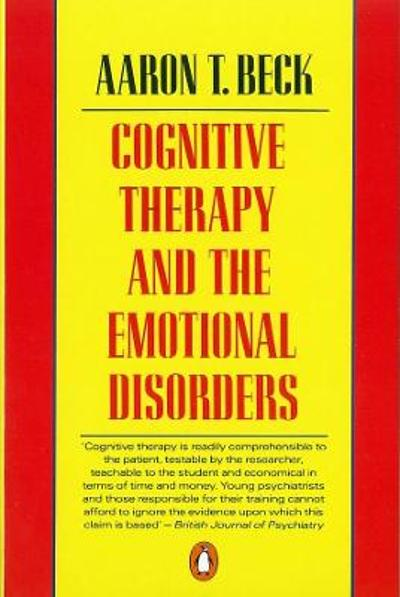 Cognitive Therapy and the Emotional Disorders - Aaron T Beck
