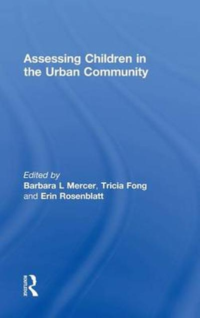 Assessing Children in the Urban Community - Barbara L. Mercer