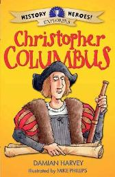 History Heroes: Christopher Columbus - Damian Harvey Mike Phillips