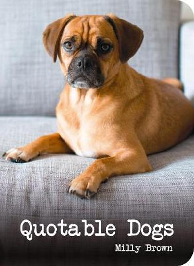Quotable Dogs - Milly Brown