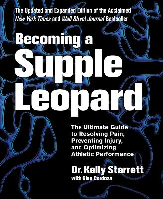 Becoming A Supple Leopard - Kelly Starrett