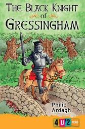The Black Knight Of Gressingham - Philip Ardagh Mike Phillips