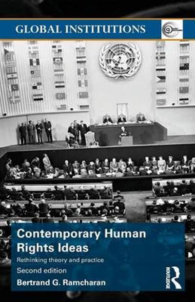 Contemporary Human Rights Ideas - Bertrand G. Ramcharan