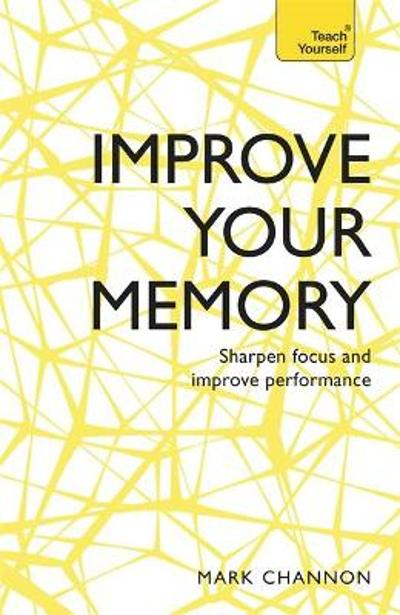 Improve Your Memory - Mark Channon