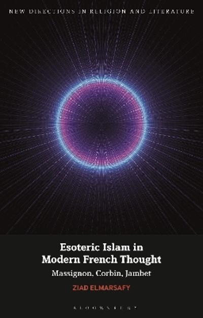 Esoteric Islam in Modern French Thought - Professor Ziad Elmarsafy