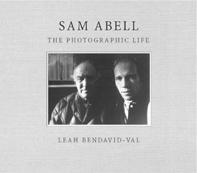 Sam Abell: the Photographic Life - Sam Abell