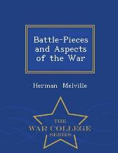 Battle-Pieces and Aspects of the War - War College Series - Herman Melville