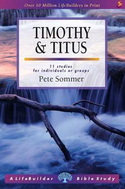 1 & 2 Timothy and Titus - Pete Sommer