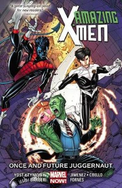 Amazing X-men Volume 3: Once And Future Juggernaut - Christopher Yost