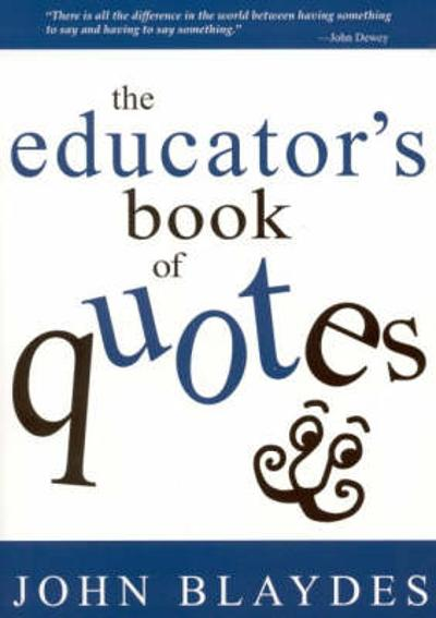 The Educator's Book of Quotes - John Blaydes