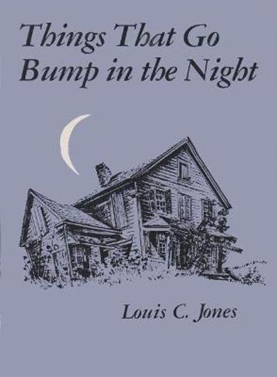 Things That Go Bump in the Night - Louis C. Jones