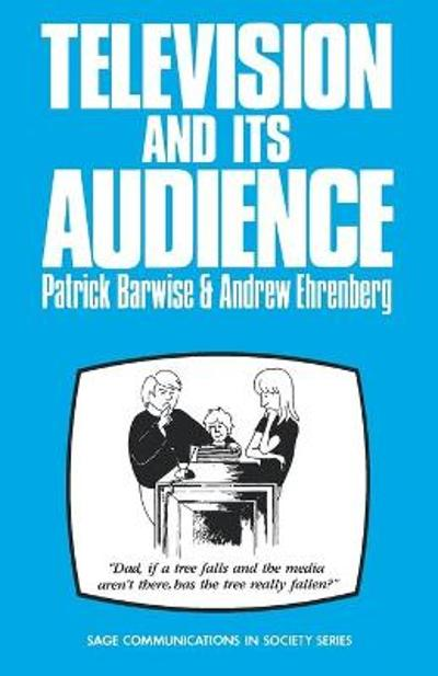 Television and Its Audience - Patrick Barwise