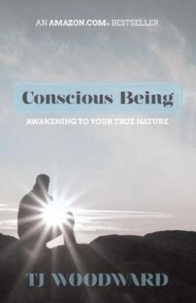 Conscious Being - Tj Woodward