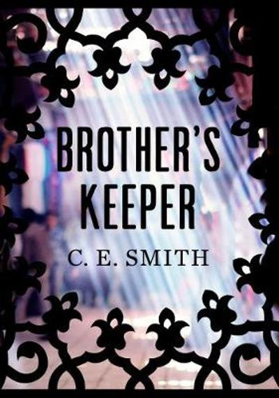 Brother's Keeper - C. E. Smith