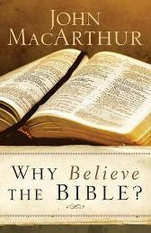 Why Believe the Bible? - John MacArthur