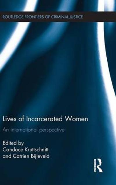 Lives of Incarcerated Women - Candace Kruttschnitt