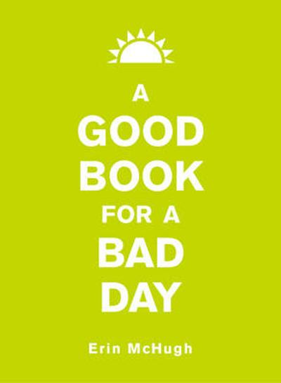 A Good Book for a Bad Day - Erin McHugh
