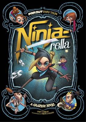 Far Out Fairy Tales: Ninja-rella - Joey Comeau