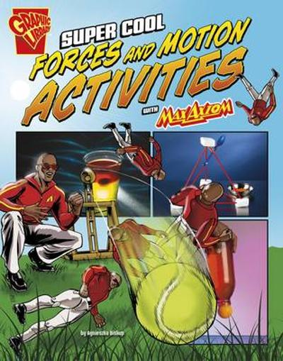 Super Cool Forces and Motion Activities with Max Axiom (Max Axiom Science and Engineering Activities) - Agnieszka Jozefina Biskup