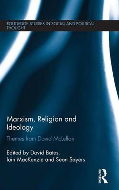 Marxism, Religion and Ideology - David Bates