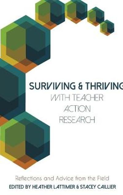 Surviving and Thriving with Teacher Action Research - Stacey Caillier