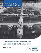 Access to History for the IB Diploma: The Second World War and the Americas 1933-1945 Second Edition - John Wright