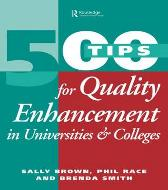 500 Tips for Quality Enhancement in Universities and Colleges - Sally Brown Phil Race Brenda Smith