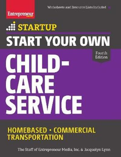 Start Your Own Child-Care Service - The Staff of Entrepreneur Media