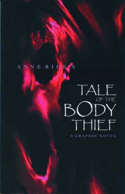 Anne Rice's Tale of the Body Thief - Anne Rice