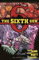 The Sixth Gun Volume 8: Hell and High Water - Cullen Bunn Brian Hurtt Bill Crabtree