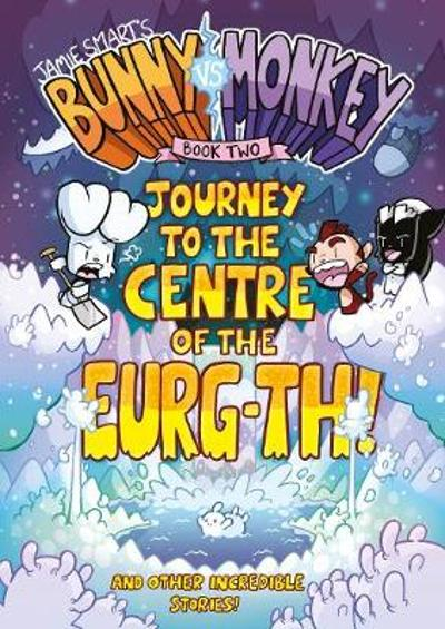 Bunny vs Monkey 2: Journey to the Centre of the Eurg-th - Jamie Smart