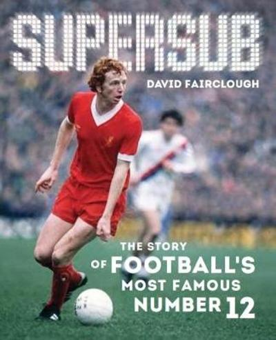 Supersub - David Fairclough