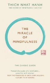 The Miracle of Mindfulness (Gift edition) - Thich Nhat Hanh