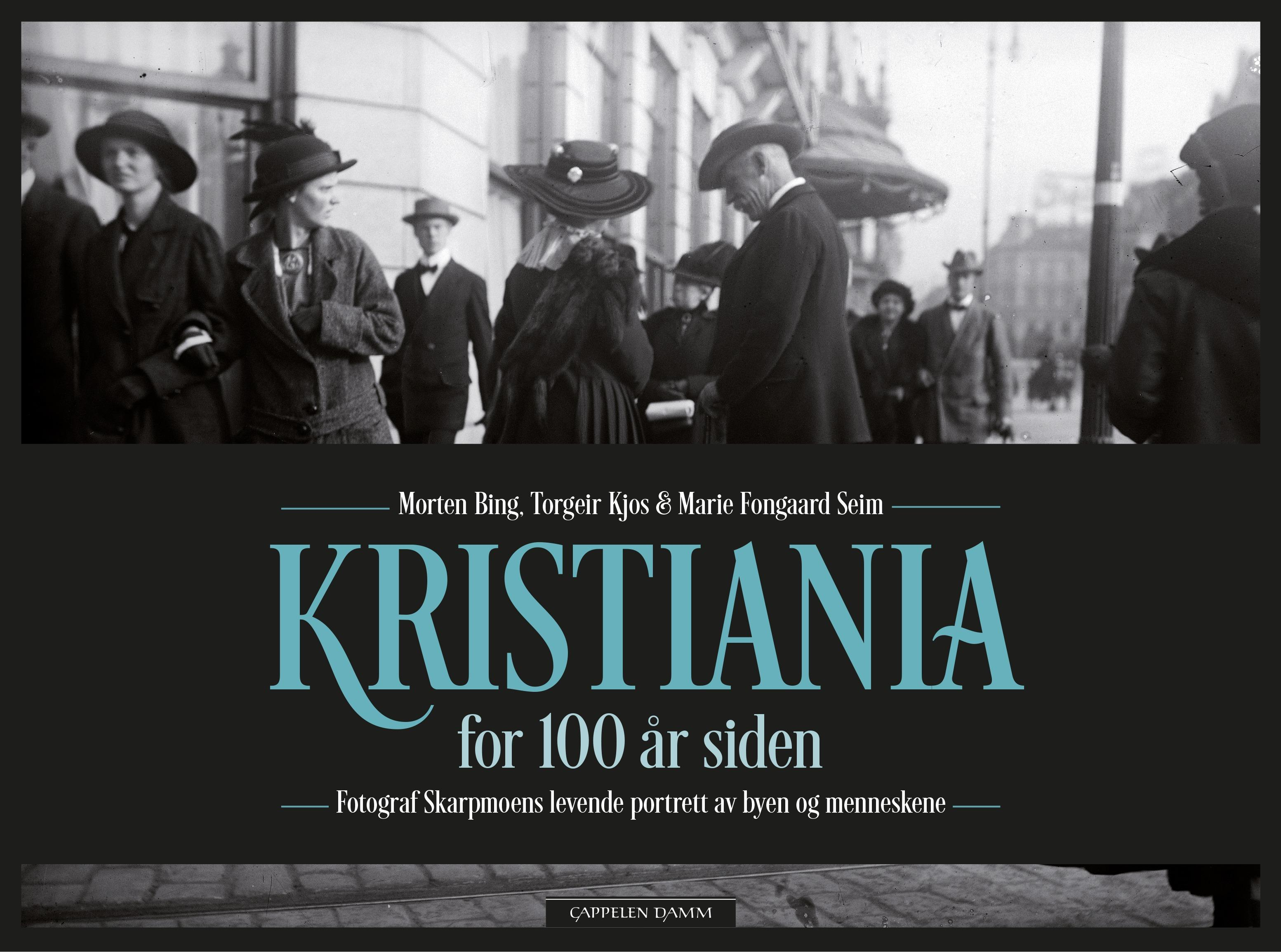Kristiania for 100 år siden - Morten Bing
