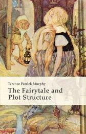 The Fairytale and Plot Structure - Terence Patrick Murphy
