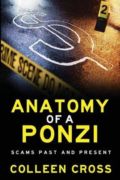 Anatomy of a Ponzi Scheme - Colleen Cross