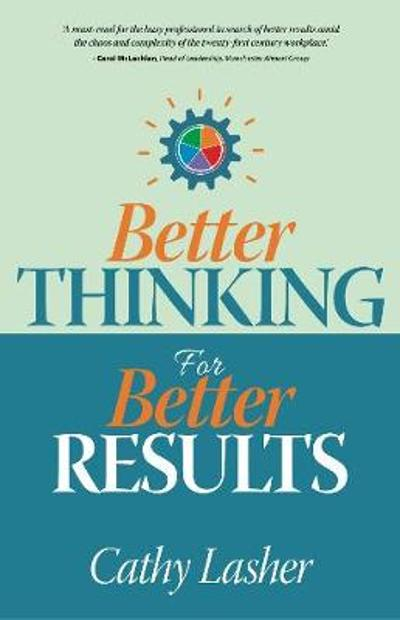 Better Thinking for Better Results - Cathy Lasher