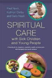 Spiritual Care with Sick Children and Young People - Sally Nash Paul Nash Kathryn Darby