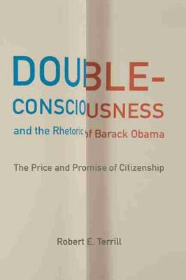 Double-Consciousness and the Rhetoric of Barack Obama - Robert E. Terrill