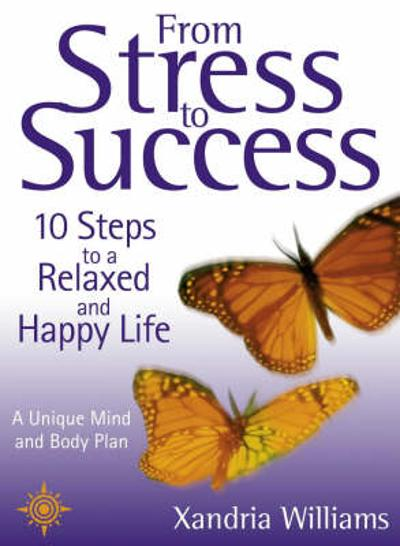 From Stress To Success - Xandria Williams