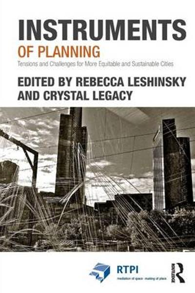 Instruments of Planning - Rebecca Leshinsky