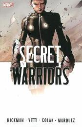 Secret Warriors: The Complete Collection Volume 2 - Jonathan Hickman Alessandro Vitti