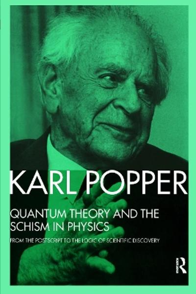 Quantum Theory and the Schism in Physics - Karl Popper