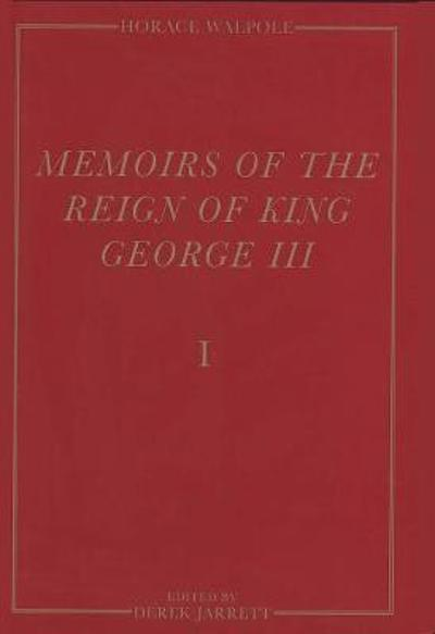 Memoirs of the Reign of King George III - Horace Walpole