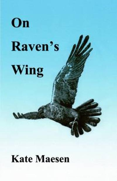 On Raven's Wing - Kate Maesen