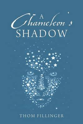 A Chameleon's Shadow - Thomas Fillinger