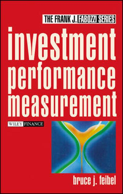 Investment Performance Measurement - Bruce J. Feibel