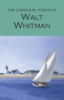 The Complete Poems of Walt Whitman - Walt Whitman